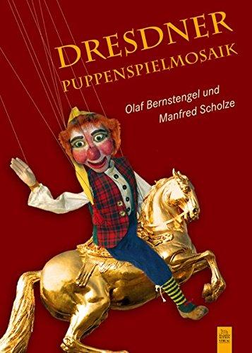 Dresdner Puppenspielmosaik (Edition Tempus)