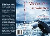 Mit dem Wal schwimmen: Zeichen, Wunder und Heilungen: Lehren und Übungen von Dr. Stylianos Atteshlis (Daskalos) & den Wahrheitsforschern (Swimming with the Whale series 1) (German Edition)