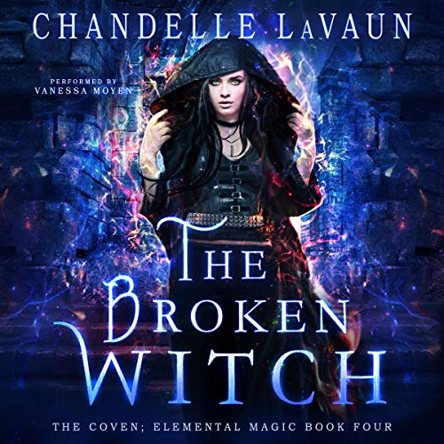 The Broken Witch: The Coven: Elemental Magic, Book Four