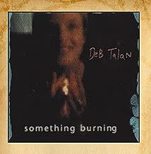 deb talan something burning