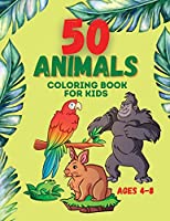 50 Animals Coloring Book for kids ages 4-8: Kid Coloring Book, Coloring Book with Animals, Cute and Fun Coloring Book