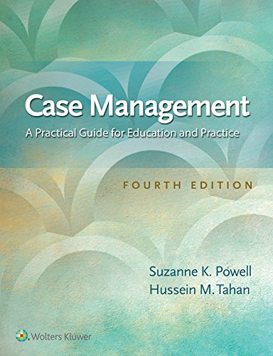 Compare Textbook Prices for Case Management: A Practical Guide for Education and Practice 4 Edition ISBN 9781496384256 by Powell RN  MBA  CCM  CPHQ, Suzanne K,Tahan PhD  RN, Hussein M.