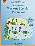 BROCKHAUSEN Bastelbuch Bd. 6 - Ausschneiden - Masken für den Karneval: Ritter