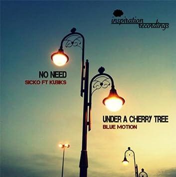 No Need / Under A Cherry Tree