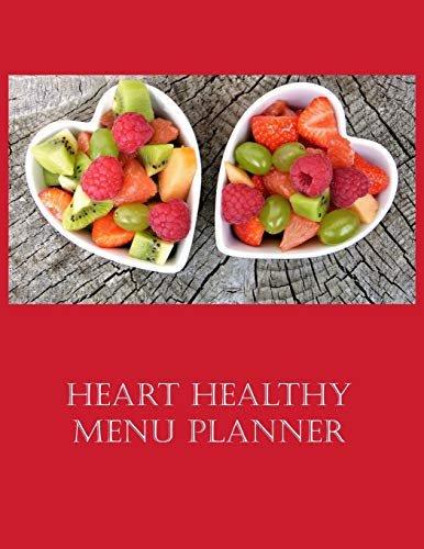Heart Healthy Menu Planner: Journal An Weekly Two Page...