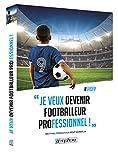 Je veux devenir footballeur professionnel