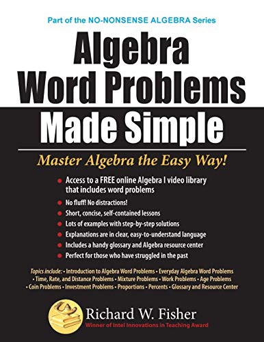 Algebra word problems made simple: master algebra the easy way!