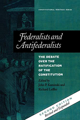 Federalists and Antifederalists: The Debate Over the Ratification of the Constitution (Constitutional Heritage Series) ~ TOP Books
