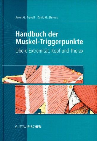 Handbuch der Muskel-Triggerpunkte, 2 Bde., Bd.1, Obere Extremität, Kopf und Thorax