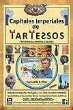 Capitales Imperiales de Tartessos (Transposiciones: un nuevo paradigma en Arqueología).: Halladas en España, Portugal, y sus Islas, la cultura ... Nausicaa conoció a Ulises. (Spanish Edition)