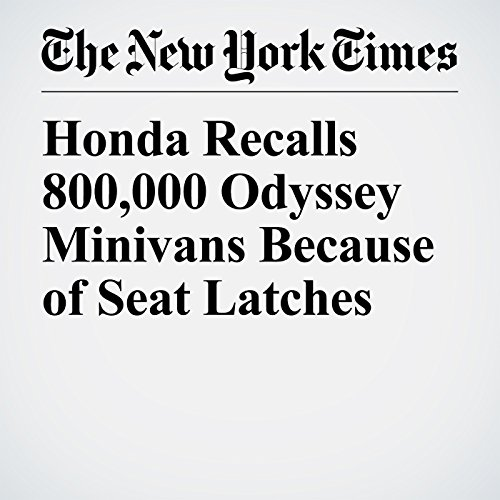 Honda Recalls 800,000 Odyssey Minivans Because of Seat Latches copertina