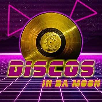 Discos in Da Moon