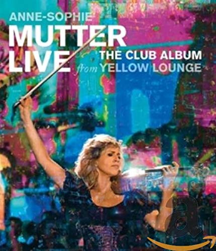 Anne-Sophie Mutter/Esfahani,Mahan/O - Live From Yellow Lounge