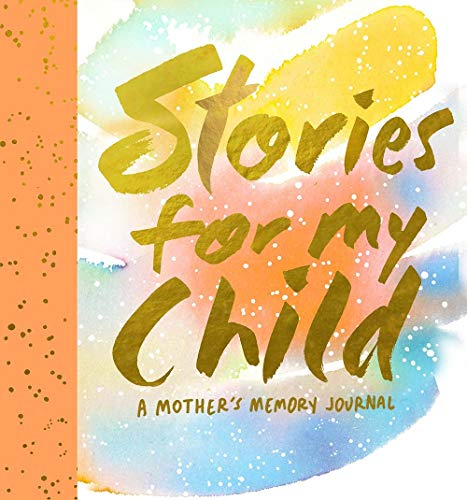 Stories for My Child (Guided Journal): A Mother's Memory Journal (Journals)