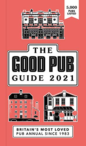 Good Pub Guide 2021: The Top 5,000 Pubs For Food And Drink In The UK (English Edition)