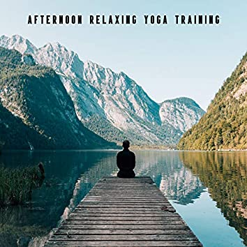 Afternoon Relaxing Yoga Training: 2019 Soft New Age Musix Mix for Relaxing Contemplations, Train Your Body with All Yoga Poses, Inner Energy Regeneration