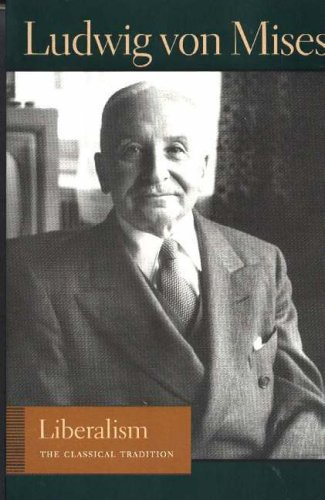Liberalism: The Classical Tradition (Liberty Fund Library of the Works of Ludwig Von Mises)
