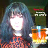 Squirting and Whisky