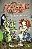 L'Ecole des Massacreurs de Dragons, Tome 9 - Dressez votre dragon en 97 leçons - FOLIO CADET PREMIERS ROMANS - de 8 à 10 ans