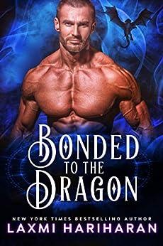 Bonded to the Dragon: Dragon Shifter Romance (Dragon Protectors Book 1) by [Laxmi Hariharan]