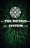 The metric system: Learn about the metric system