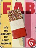 FAB ICE LOLLY Metal Advertising Sign (SMALL 200mm X 150mm) by The Original Metal Sign Company