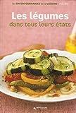 Les légumes dans tous leurs états Les incontournables de la cuisine Vol. 7