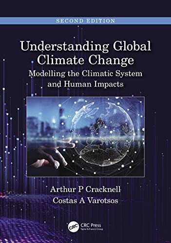 Compare Textbook Prices for Understanding Global Climate Change: Modelling the Climatic System and Human Impacts 2 Edition ISBN 9780367195915 by Cracknell, Arthur P,Varotsos, Costas A