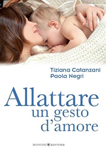 Allattare. Un gesto d'amore (Educazione pre e perinatale Vol. 14) (Italian Edition)