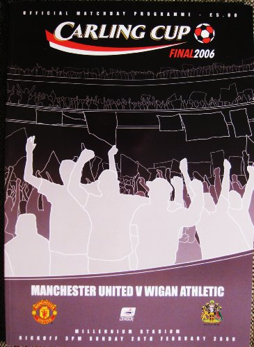 Manchester United FC V Wigan Athletic FC MINT Programme Carling Cup Final 2005