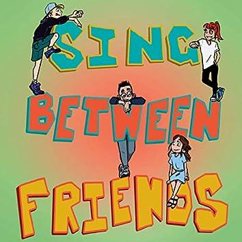 Sing Between Friends