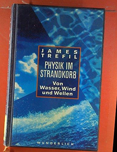 Physik im Strandkorb. Von Wasser, Wind und Wellen