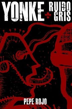Yonke + Ruido gris (Spanish Edition)