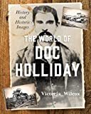 The World of Doc Holliday: History and Historic Images