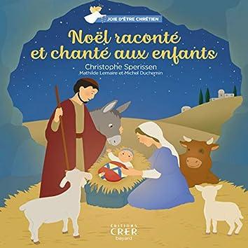 Joie d'être chrétien : Noël raconté et chanté aux enfants