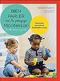 Bien parler avec la pédagogie Montessori - 30 activités pas-à-pas de la naissance à 3 ans. Avec 130 cartes, 1 jeu de cartes