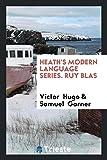 Heath's Modern Language Series. Ruy Blas - Trieste Publishing - 28/05/2018