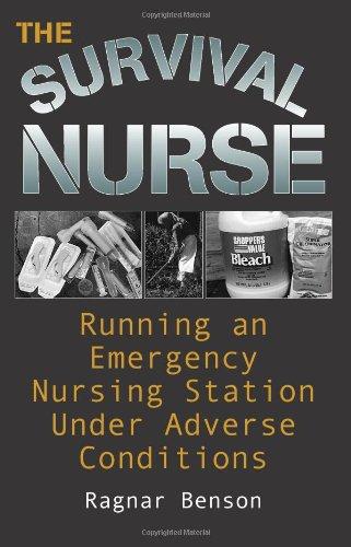 The Survival Nurse: Running An Emergency Nursing Station Under Adverse Conditions