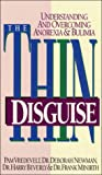 The Thin Disguise: Understanding and Overcoming Anorexia & Bulimia