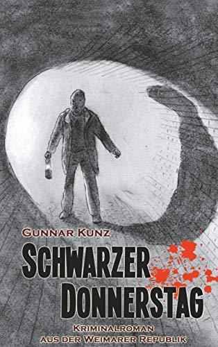 Buchseite und Rezensionen zu 'Schwarzer Donnerstag: Kriminalroman aus der Weimarer Republik' von Gunnar Kunz