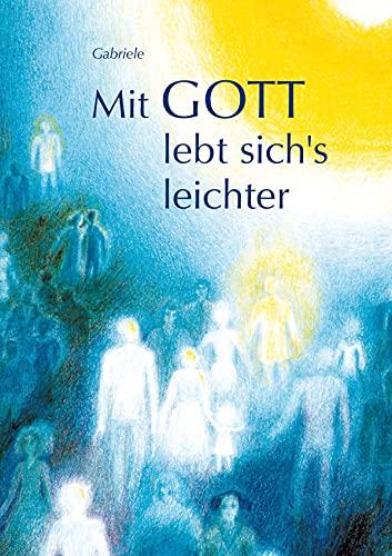 Mit Gott lebt sichs leichter (German Edition)