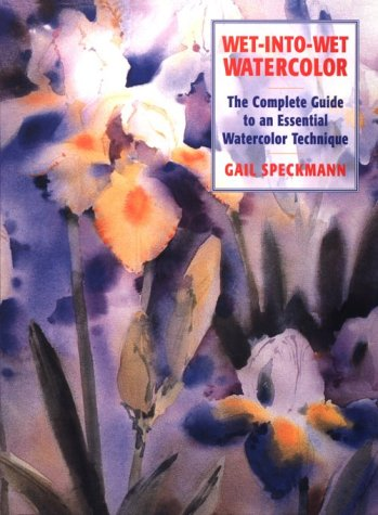 Wet-Into-Wet Watercolor: The Complete Guide to an Essential Watercolor Technique