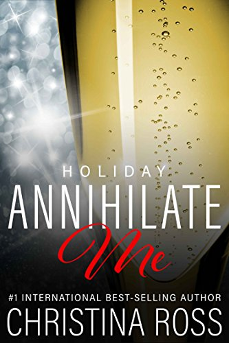 Annihilate Me: Holiday Edition (Annihilate Me  Vol. 5) (The Annihilate Me Series)