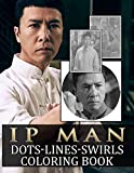 Ip Man Dots Lines Swirls Coloring Book: Adult Activity Color Puzzle Books For Men And Women
