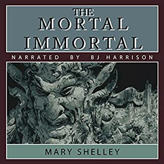 The Mortal Immortal                   By:                                                                                                                                 Mary Shelley                               Narrated by:                                                                                                                                 B.J. Harrison                      Length: 39 mins     224 ratings     Overall 4.0