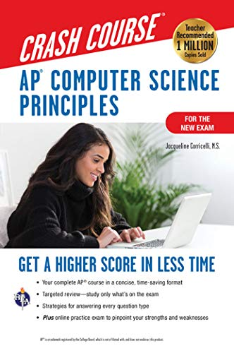 Compare Textbook Prices for AP® Computer Science Principles Crash Course, For the 2021 Exam, 2nd Ed., Book + Online: Get a Higher Score in Less Time Advanced Placement AP Crash Course Second Edition, Revised Edition ISBN 9780738612652 by Corricelli, Jacqueline