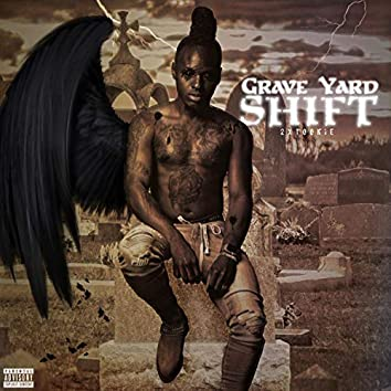 Grave Yard Shift