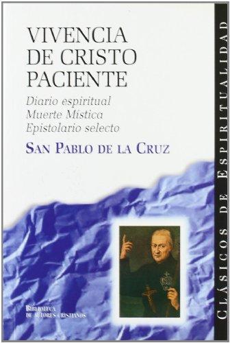 Vivencia de Cristo paciente: Diario espiritual; Muerte mística; Epistolario selecto: 14 (CLÁSICOS DE ESPIRITUALIDAD)