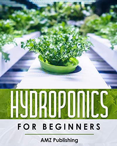 Hydroponics For Beginners: The Ultimate Guide to Build Inexpensive Hydroponic Gardening System at Home: Indoor Gardening Book to Grow Vegetables, ... All-Year-Round (Hydroponic Gardening Books)