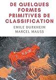 De quelques formes de classification: Contribution à l'étude des représentations collectives